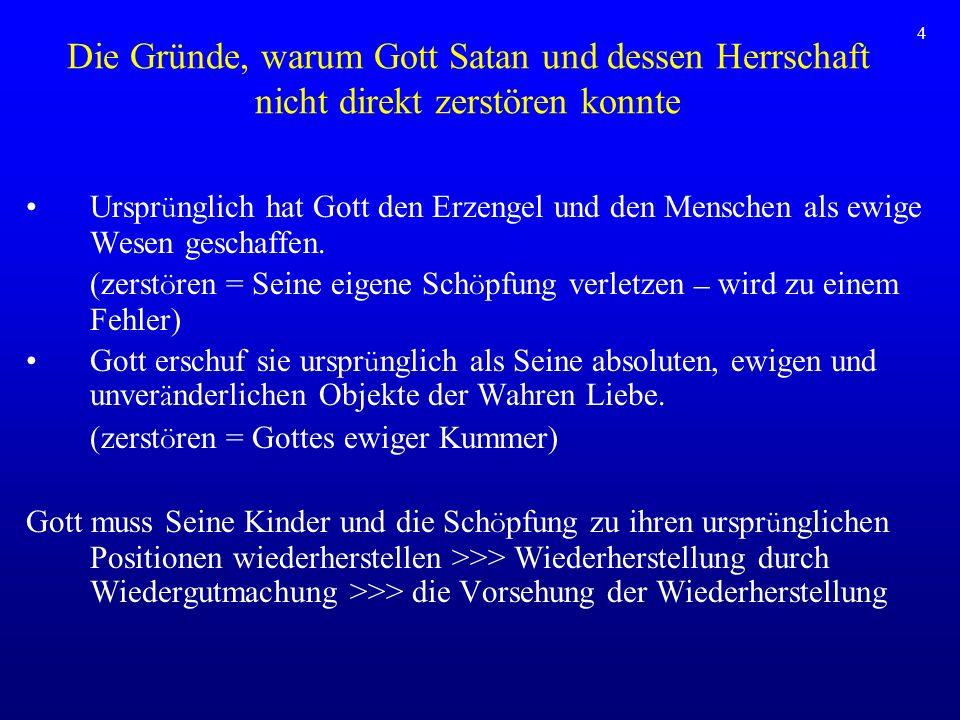 Die Gründe, warum Gott Satan und dessen Herrschaft