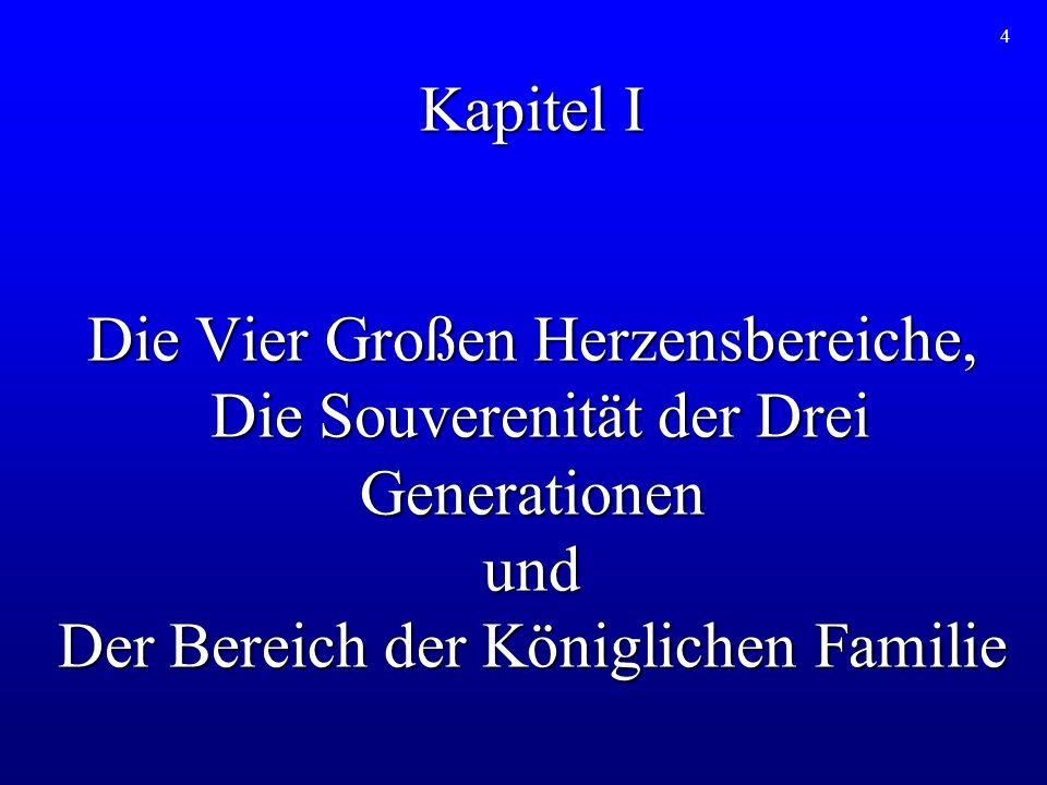Kapitel I Die Vier Großen Herzensbereiche, Die Souverenität der Drei Generationen und Der Bereich der Königlichen Familie
