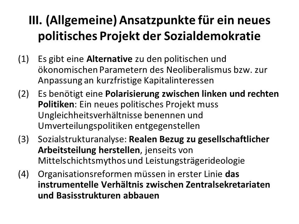 III. (Allgemeine) Ansatzpunkte für ein neues politisches Projekt der Sozialdemokratie