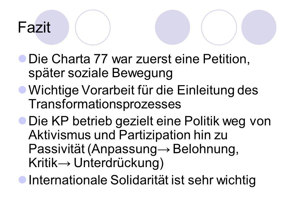 Fazit Die Charta 77 war zuerst eine Petition, später soziale Bewegung