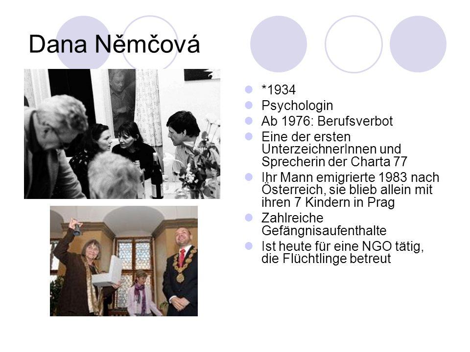 Dana Němčová *1934 Psychologin Ab 1976: Berufsverbot