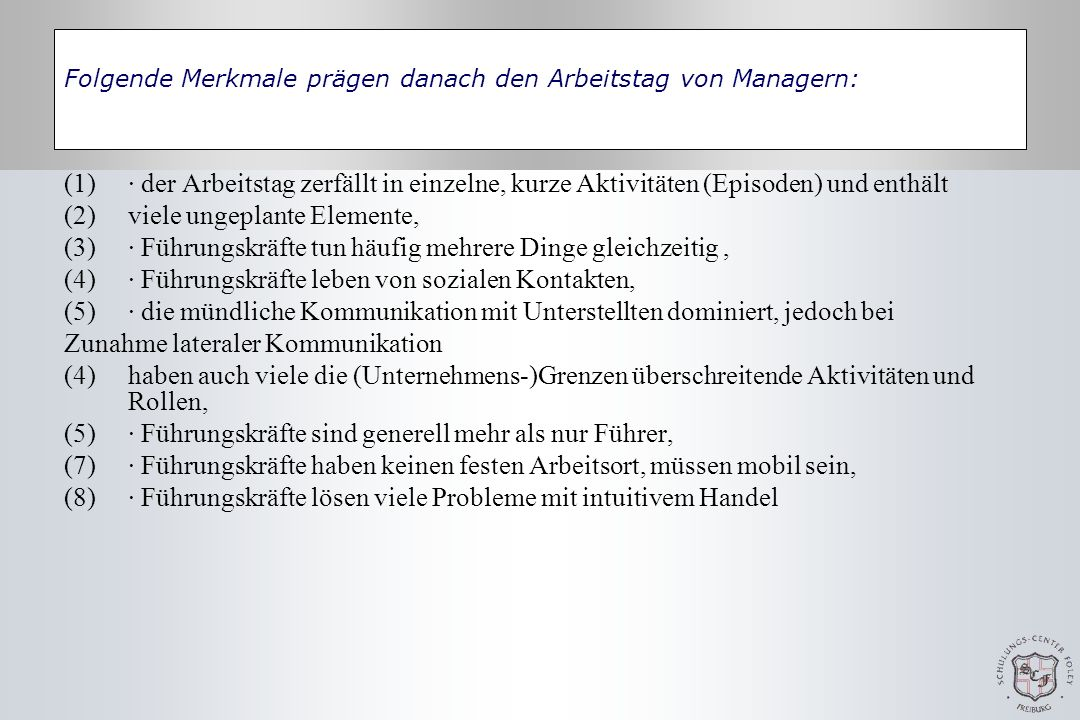 Folgende Merkmale prägen danach den Arbeitstag von Managern: