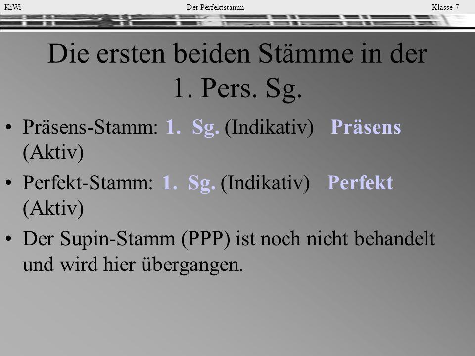 Die ersten beiden Stämme in der 1. Pers. Sg.