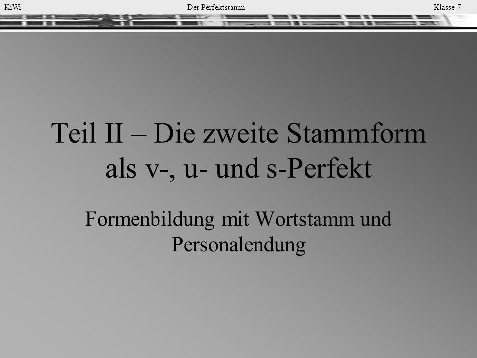 Teil II – Die zweite Stammform als v-, u- und s-Perfekt