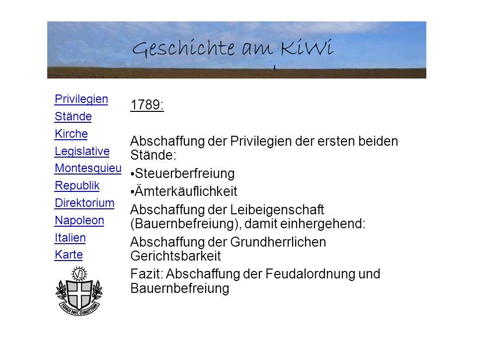 1789: Abschaffung der Privilegien der ersten beiden Stände: Steuerberfreiung. Ämterkäuflichkeit.