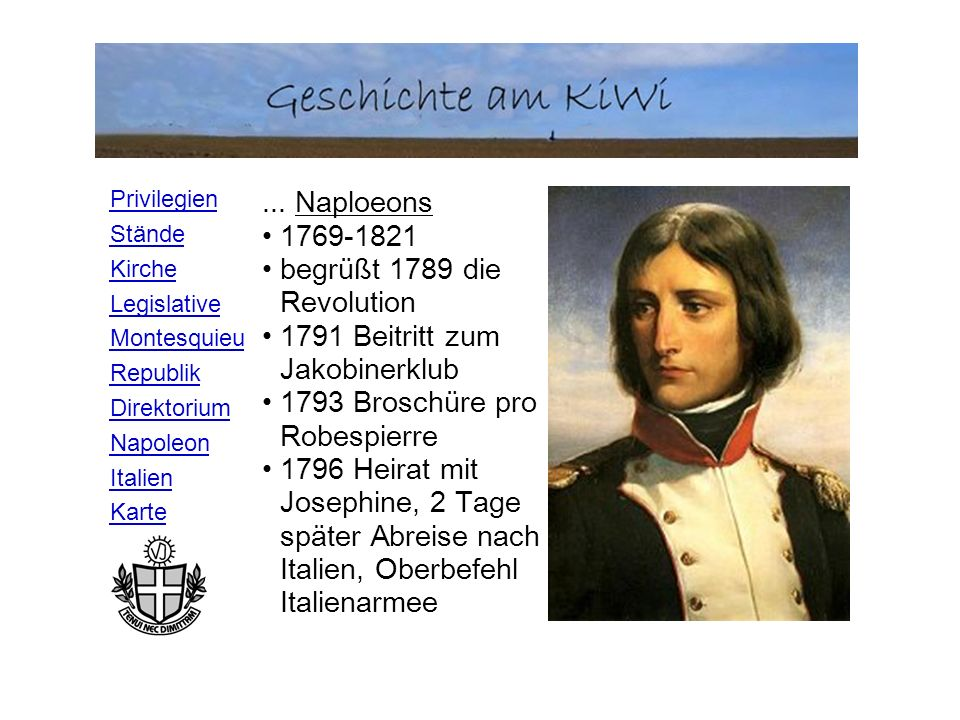 ... Naploeons 1769-1821. begrüßt 1789 die Revolution. 1791 Beitritt zum Jakobinerklub. 1793 Broschüre pro Robespierre.
