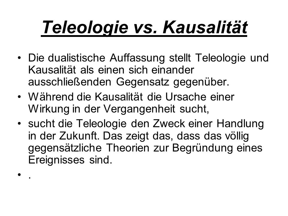 Teleologie vs. Kausalität