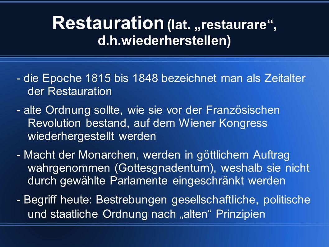 """Restauration (lat. """"restaurare , d.h.wiederherstellen)"""