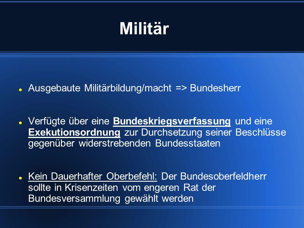 Militär Ausgebaute Militärbildung/macht => Bundesherr