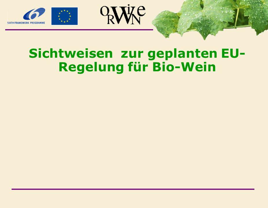 Sichtweisen zur geplanten EU-Regelung für Bio-Wein