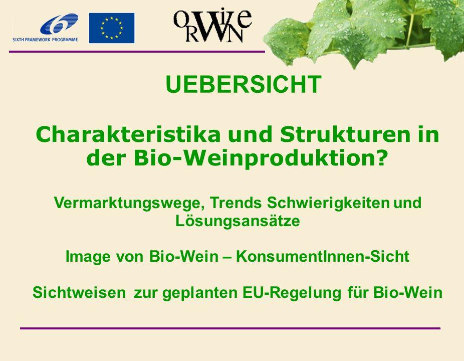 UEBERSICHT Charakteristika und Strukturen in der Bio-Weinproduktion