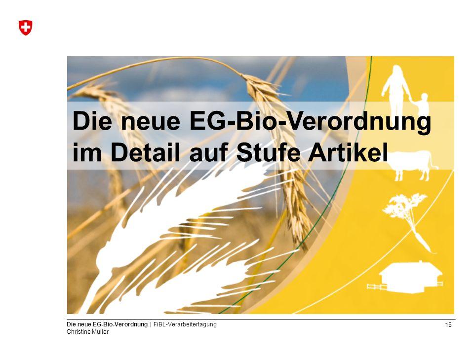Die neue EG-Bio-Verordnung im Detail auf Stufe Artikel