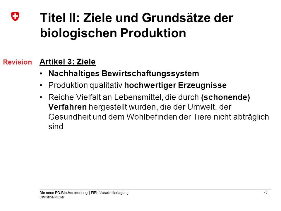 Titel ll: Ziele und Grundsätze der biologischen Produktion