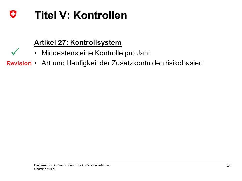  Titel V: Kontrollen Artikel 27: Kontrollsystem