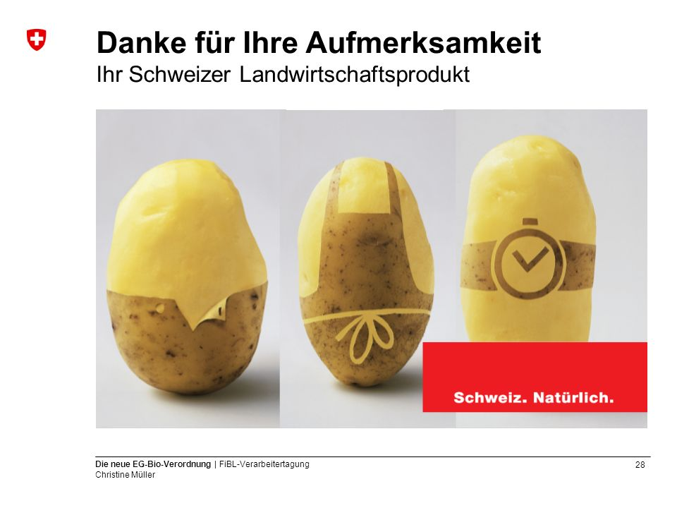 Danke für Ihre Aufmerksamkeit Ihr Schweizer Landwirtschaftsprodukt