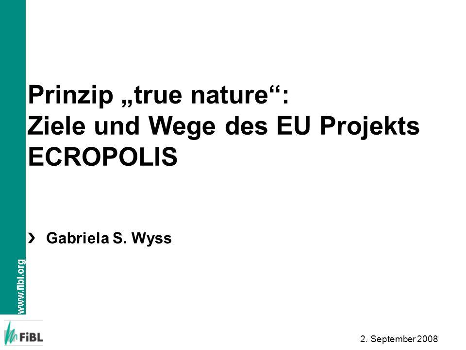 "Prinzip ""true nature : Ziele und Wege des EU Projekts ECROPOLIS"