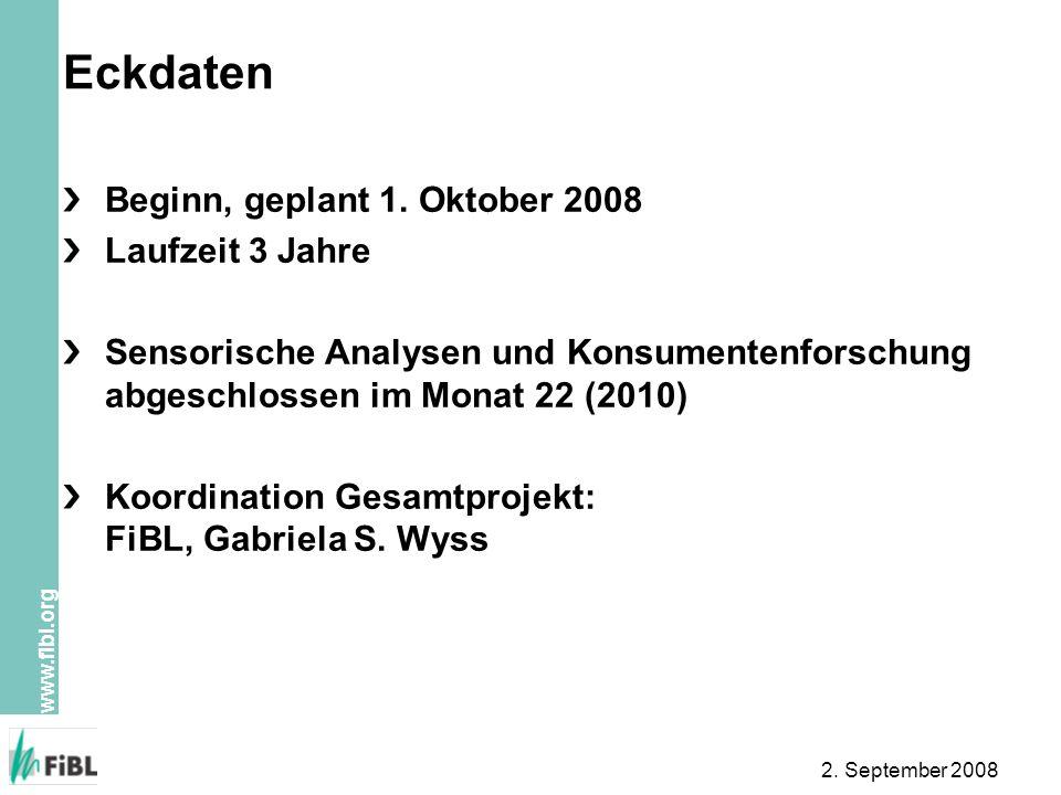 Eckdaten Beginn, geplant 1. Oktober 2008 Laufzeit 3 Jahre