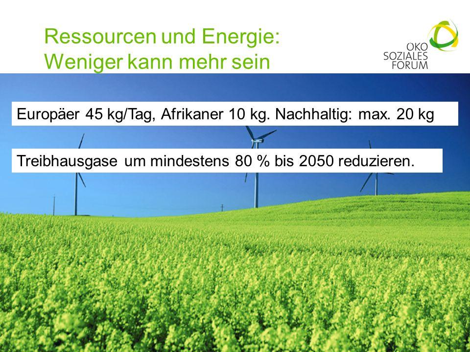 Ressourcen und Energie: Weniger kann mehr sein