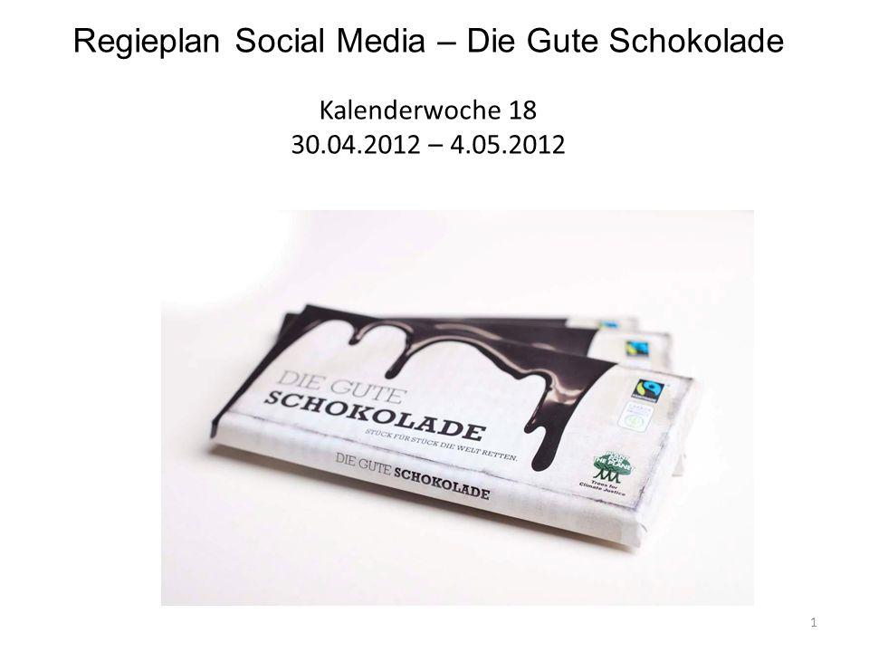 Regieplan Social Media – Die Gute Schokolade Kalenderwoche 18 30. 04