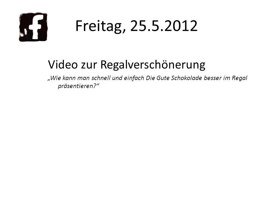 Freitag, 25.5.2012 Video zur Regalverschönerung