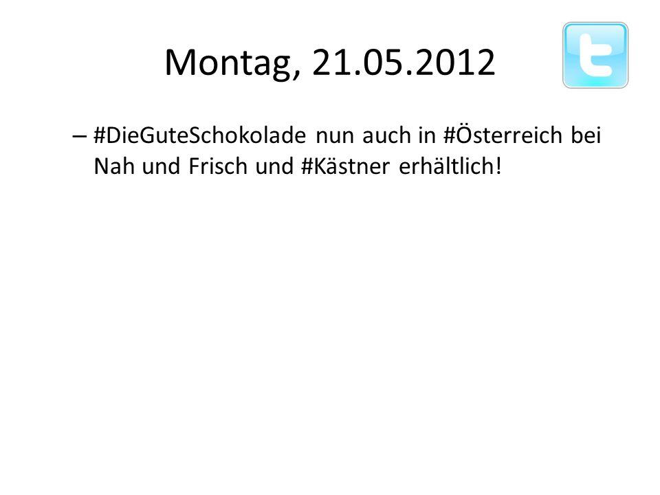Montag, 21.05.2012 #DieGuteSchokolade nun auch in #Österreich bei Nah und Frisch und #Kästner erhältlich!