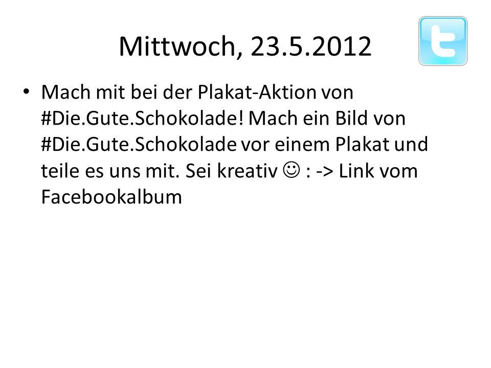 Mittwoch, 23.5.2012