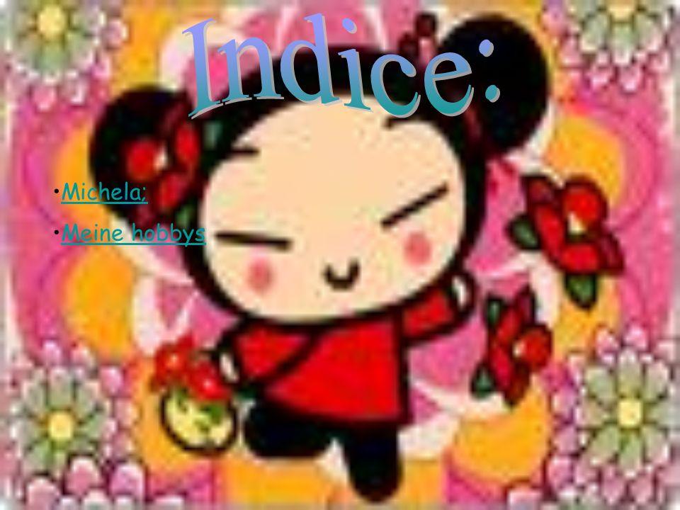 Indice: Michela; Meine hobbys
