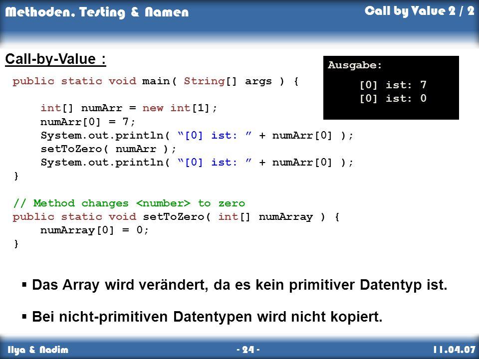Das Array wird verändert, da es kein primitiver Datentyp ist.