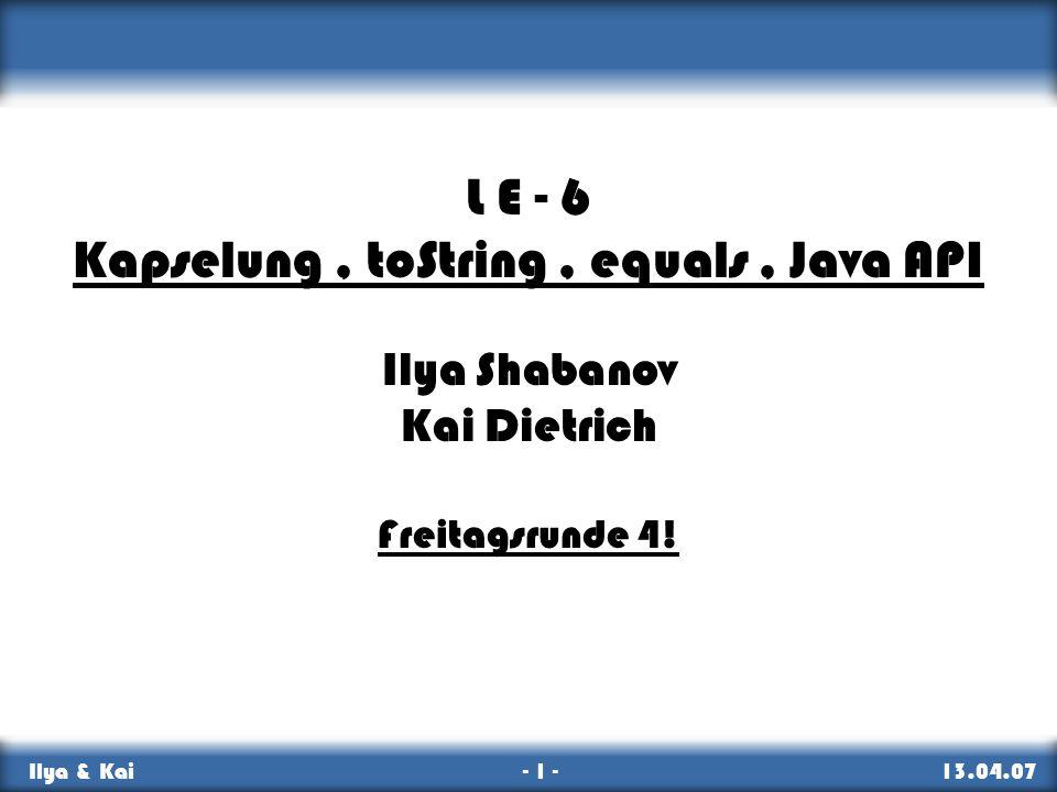 Kapselung , toString , equals , Java API