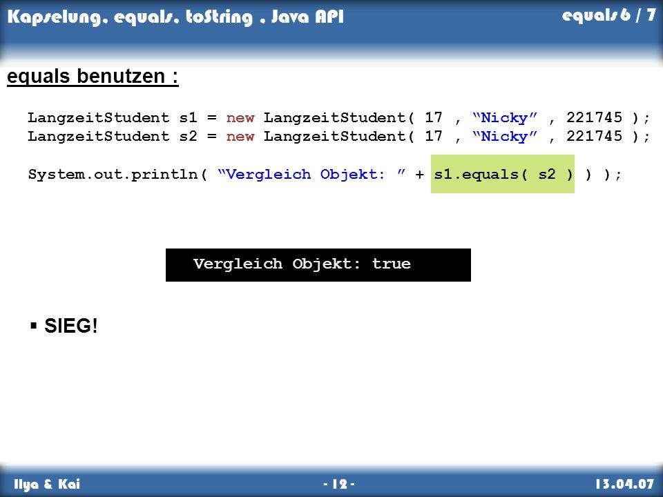 equals benutzen : SIEG! equals 6 / 7 Vergleich Objekt: true