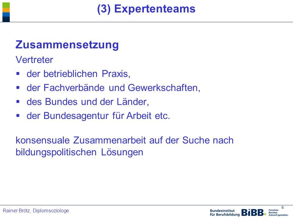 (3) Expertenteams Zusammensetzung Vertreter der betrieblichen Praxis,