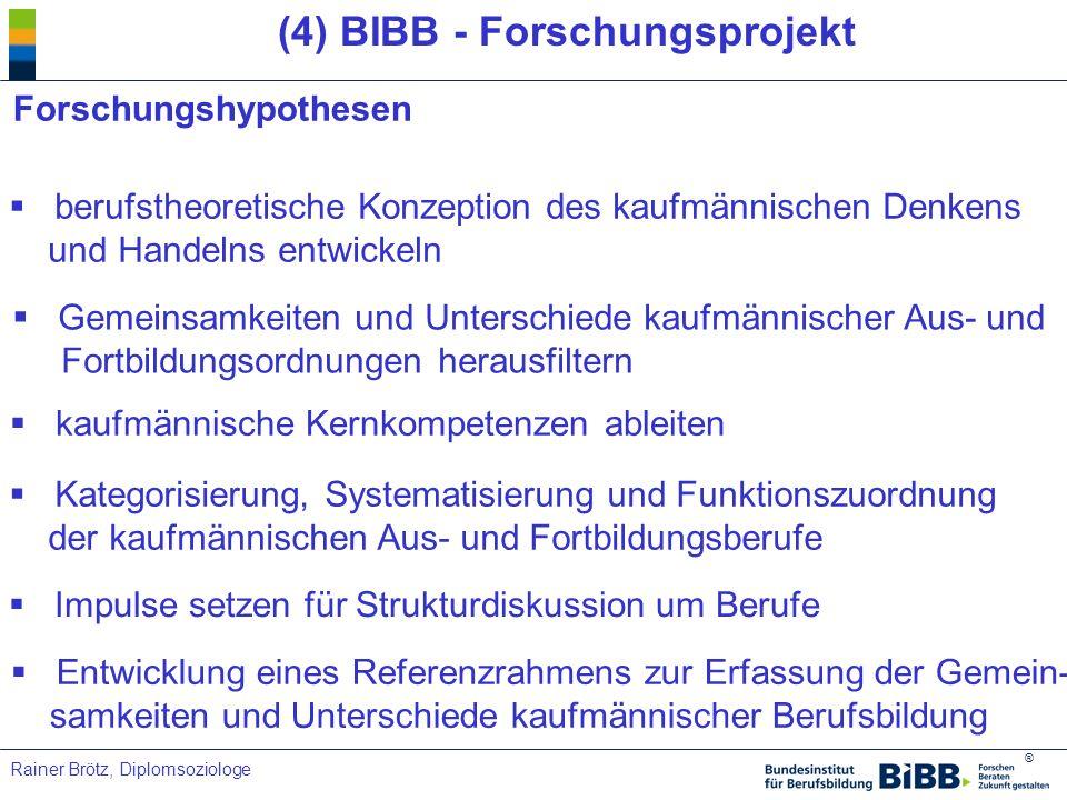 (4) BIBB - Forschungsprojekt