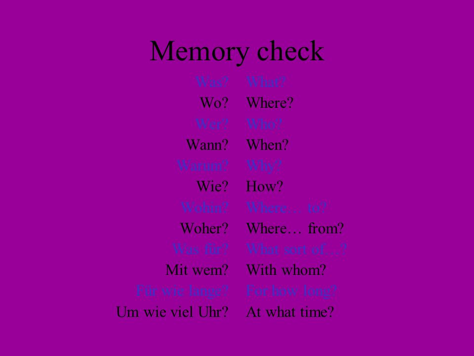 Memory check Was Wo Wer Wann Warum Wie Wohin Woher Was für