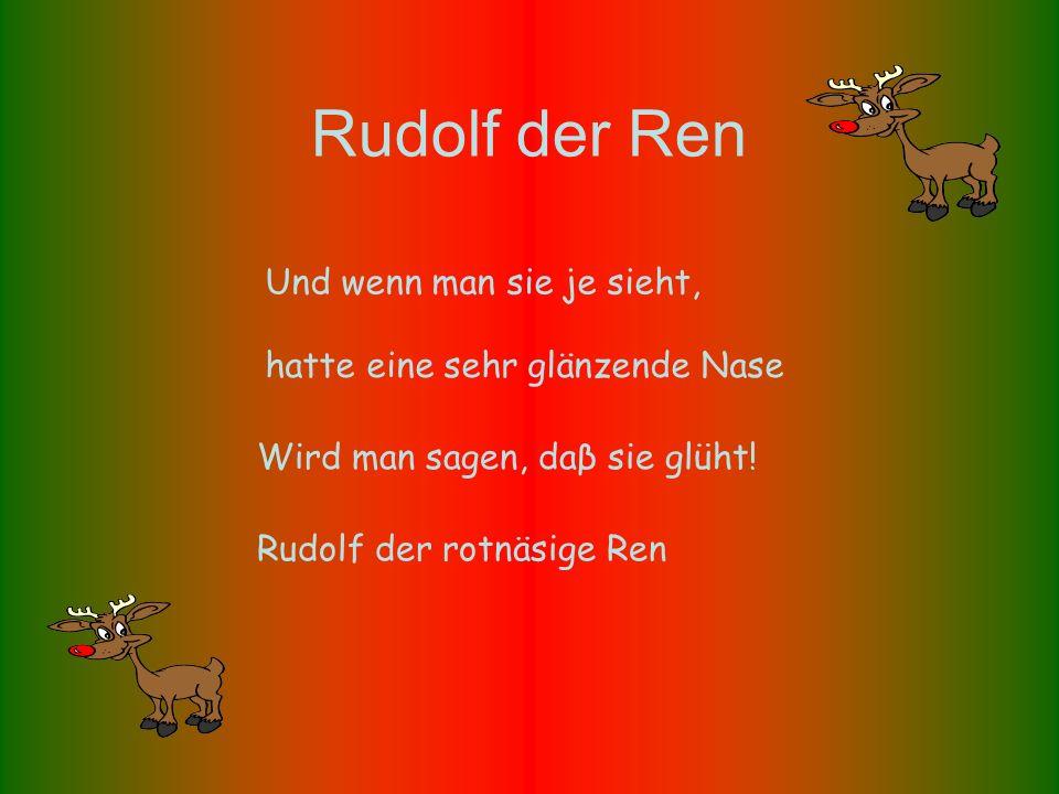 Rudolf der Ren Und wenn man sie je sieht,