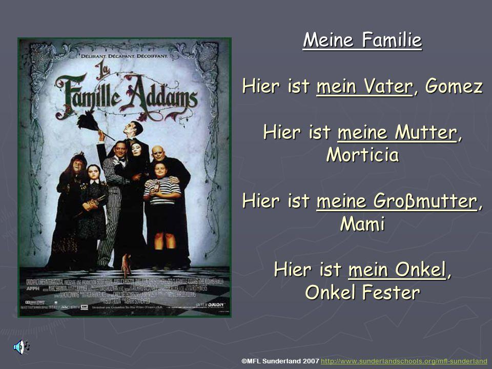 Meine Familie Hier ist mein Vater, Gomez Hier ist meine Mutter, Morticia Hier ist meine Groβmutter, Mami Hier ist mein Onkel, Onkel Fester