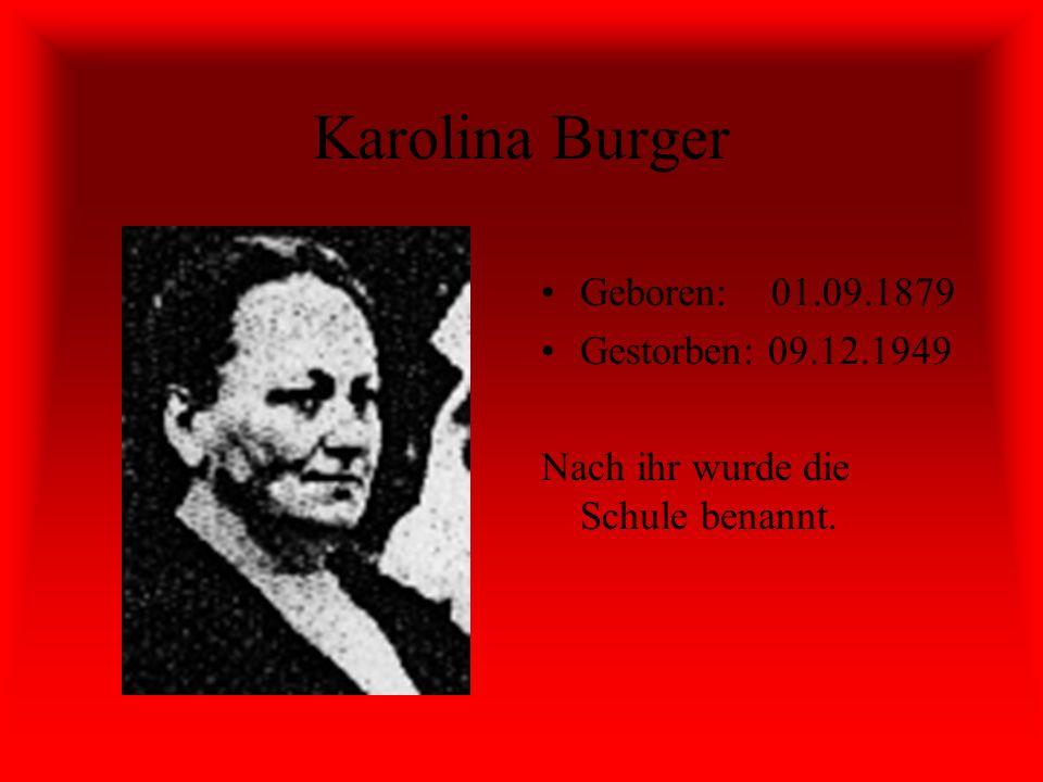 Karolina Burger Geboren: 01.09.1879 Gestorben: 09.12.1949