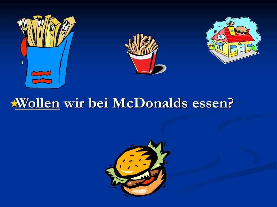 Wollen wir bei McDonalds essen