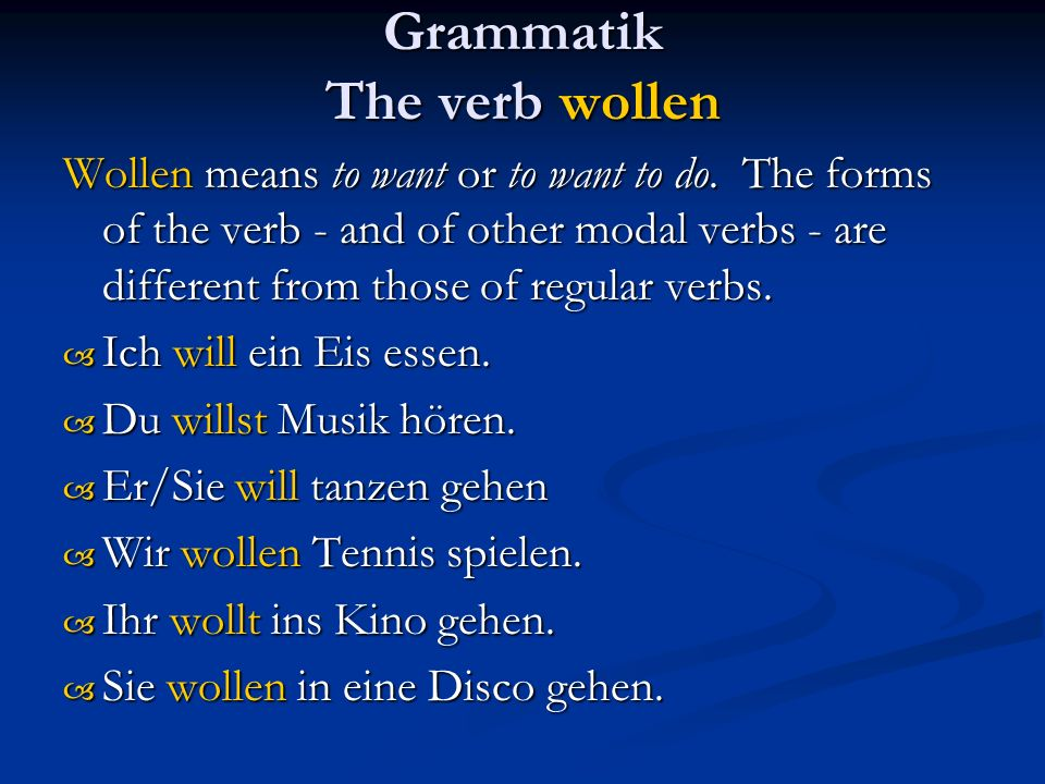 Grammatik The verb wollen