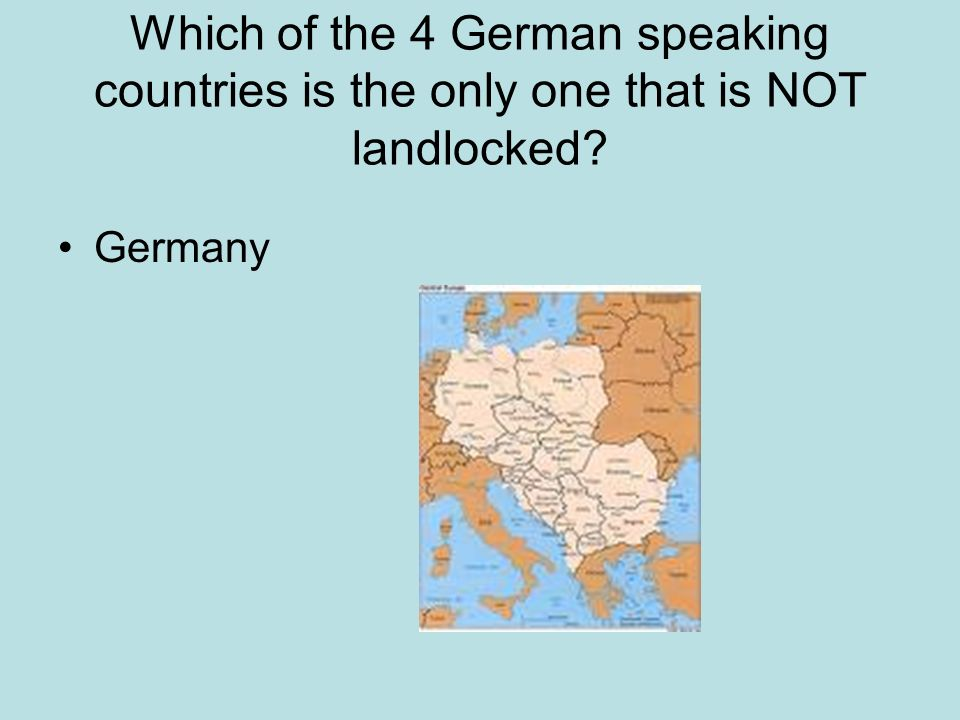 Which of the 4 German speaking countries is the only one that is NOT landlocked