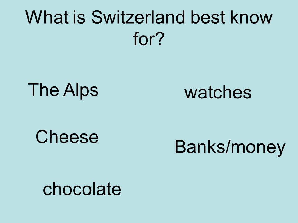 What is Switzerland best know for