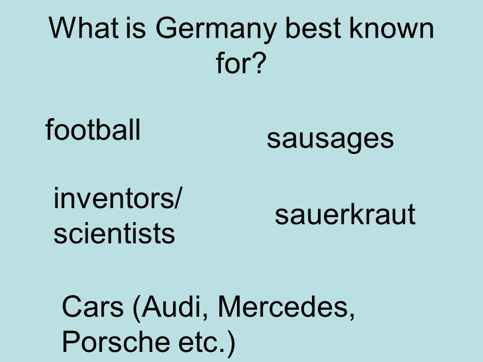 What is Germany best known for