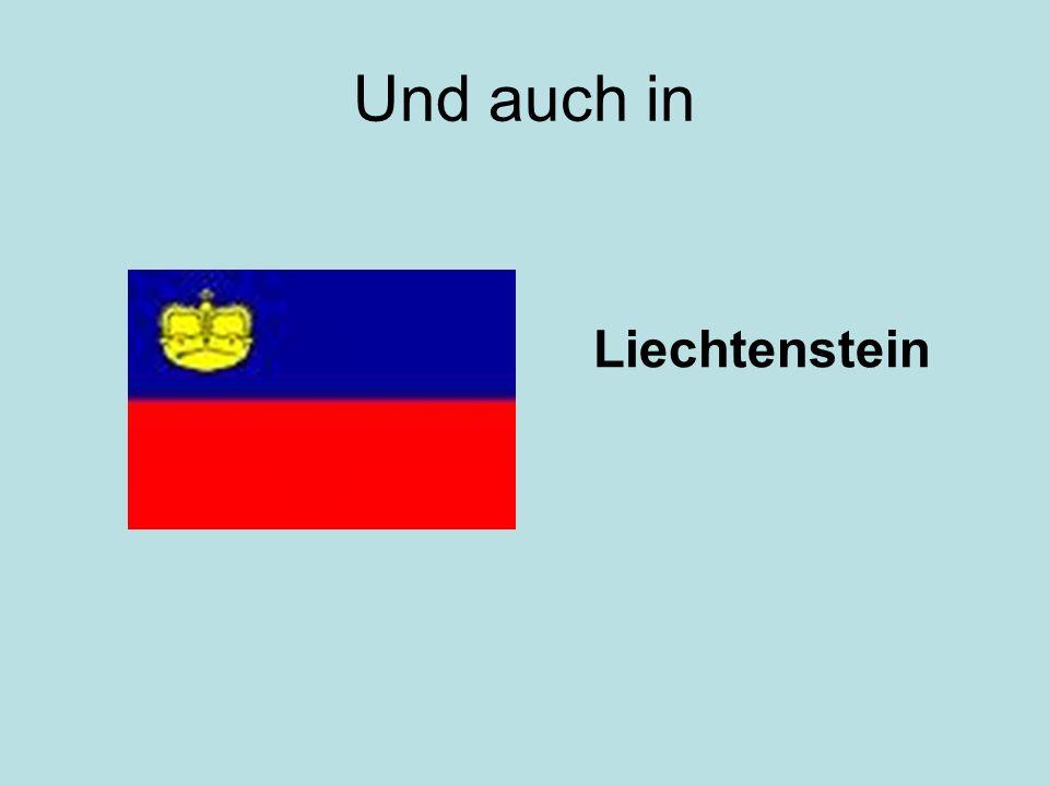 Und auch in Liechtenstein