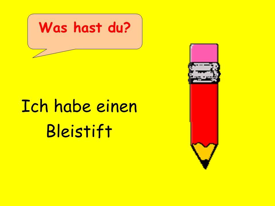 Ich habe einen Bleistift