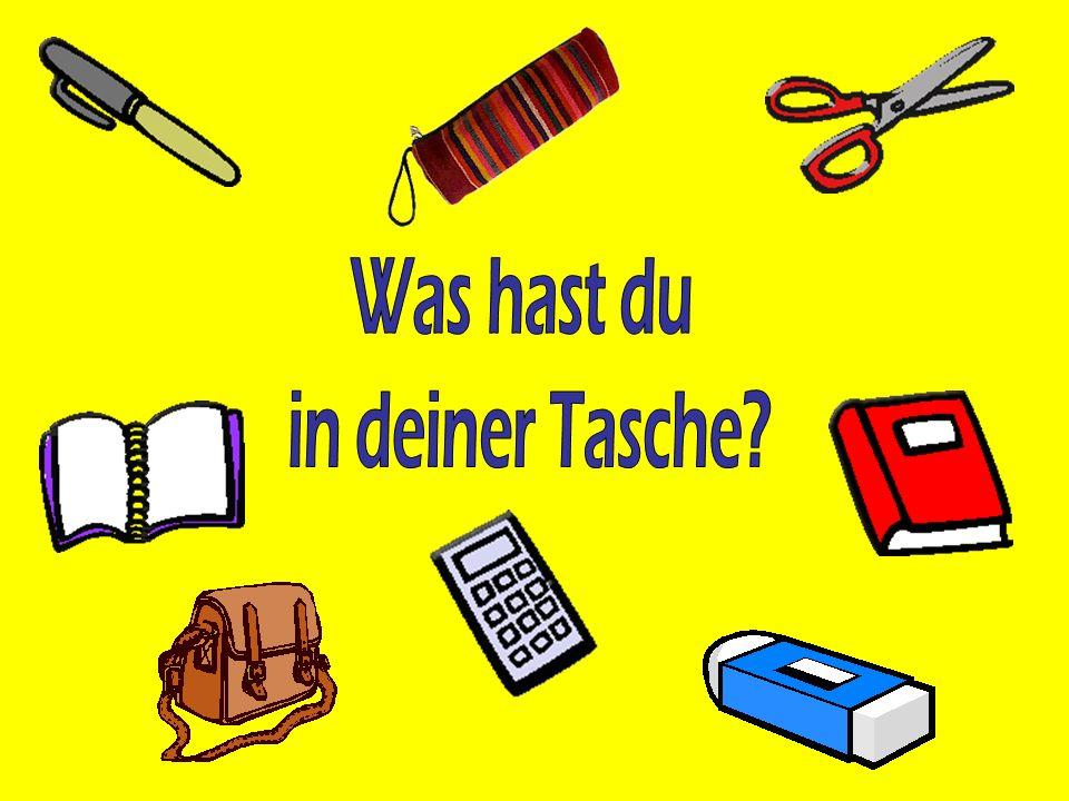 Was hast du in deiner Tasche