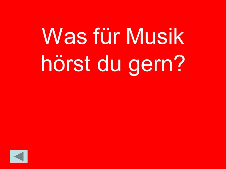 Was für Musik hörst du gern