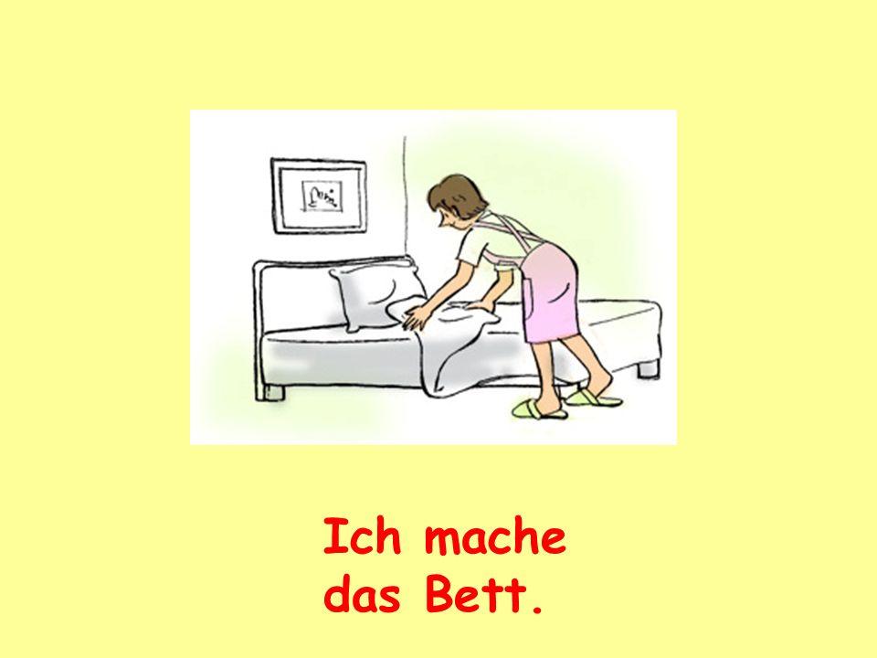 Ich mache das Bett.