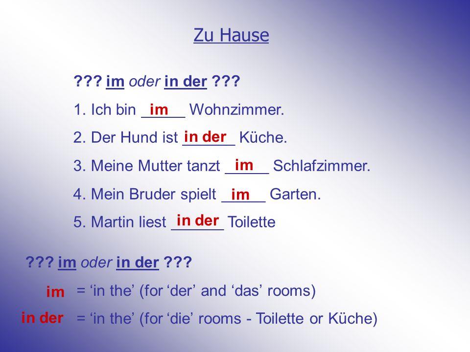 Zu Hause im oder in der Ich bin _____ Wohnzimmer.
