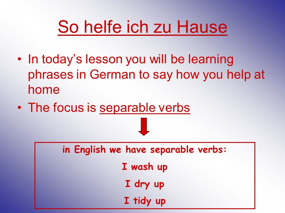 in English we have separable verbs: