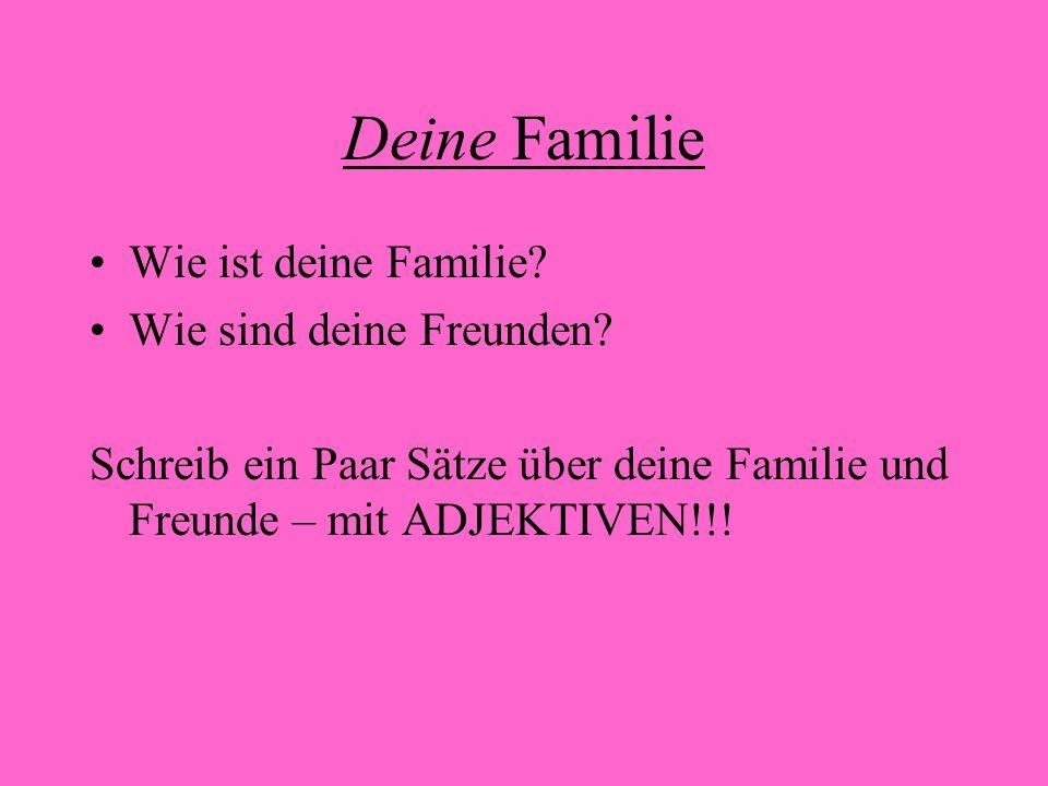Deine Familie Wie ist deine Familie Wie sind deine Freunden