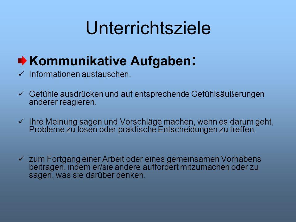 Unterrichtsziele Kommunikative Aufgaben: Informationen austauschen.
